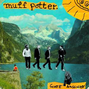 MUFF POTTER - GUTE AUSSICHT (REISSUE)