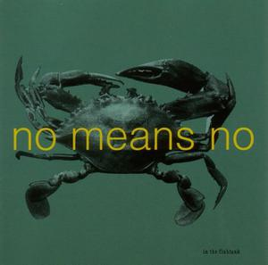 NOMEANSNO - IN THE FISHTANK