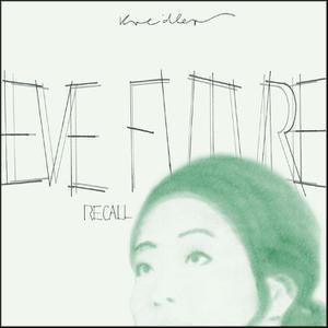 KREIDLER - EVE FUTURE RECALL