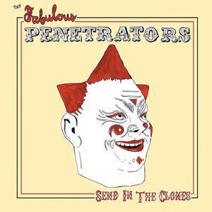 FABULOUS PENETRATORS, THE - SEND IN THE CLONES
