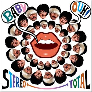 STEREO TOTAL - BABY OUH!(SPECIAL EDITION)