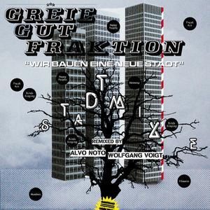 GREIE GUT FRAKTION - BAUSTELLE REMIX