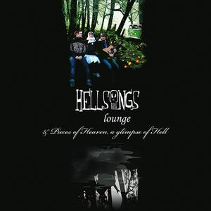 HELLSONGS - LOUNGE/PIECES OF HEAVEN, A GLIMPSE OF HELL