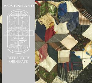 WOVEN HAND - REFRACTORY OBDURATE