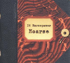 16 HORSEPOWER - HOARSE(REMASTERD)